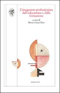 Foto Cover di L' insegnante professionista dell'educazione e della formazione, Libro di M. Grazia Riva, edito da ETS