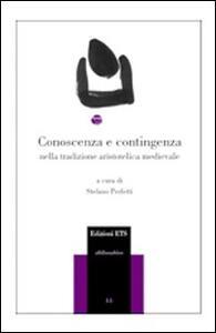 Conoscenza e contingenza nella tradizione aristotelica medievale