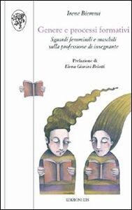 Foto Cover di Genere e processi formativi. Sguardi femminili e maschili sulla professione di insegnante, Libro di Irene Biemmi, edito da ETS