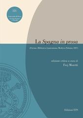 La «Spagna in prosa» (Firenze, Biblioteca Laurenziana, Mediceo Palatino 101³)