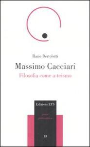 Massimo Cacciari. Filosofia come a-teismo
