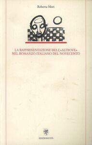 Libro La rappresentazione dell'«altrove» nel romanzo italiano del Novecento Roberta Mori