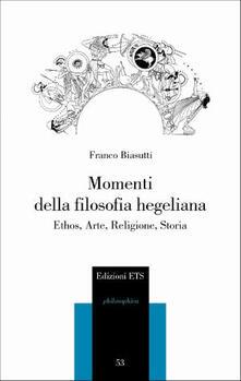Associazionelabirinto.it Momenti della filosofia hegeliana. Ethos, arte, religione, storia Image
