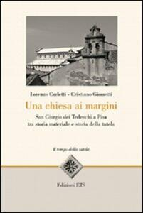 Una Chiesa ai margini. San Giorgio dei Tedeschi a Pisa tra storia materiale e storia della tutela