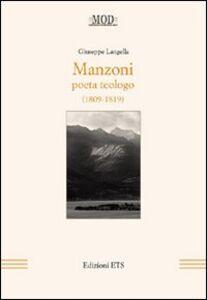 Foto Cover di Manzoni. Poeta teologo (1809-1819), Libro di Giuseppe Langella, edito da ETS