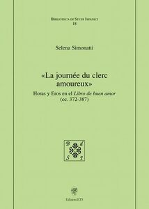Foto Cover di La journée du clerc amoreux. Horas y eros en el libro de buen amor (cc. 372-387), Libro di Selena Simonatti, edito da ETS