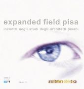 Expanded field Pisa. Incontri negli studi degli architetti pisani