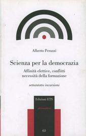 Scienza per la democrazia. Affinità elettive, conflitti necessità della formazione