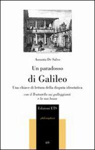 Libro Un paradosso di Galileo. Una chiave di lettura della disputa idrostatica. Con il Trattatello sui galleggianti e la sua bozza Assunta De Salvo