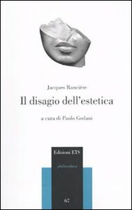 Libro Il disagio dell'estetica Jacques Rancière
