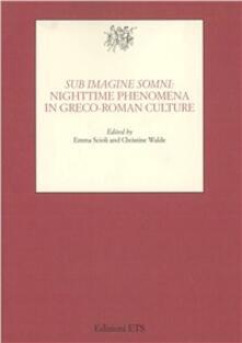 Sub imagine somni: nighttime phenomena in Greco-Roman Culture - copertina