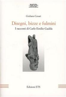 Disegni, bizze e fulmini. I racconti di Carlo Emilio Gadda - Giuliano Cenati - copertina