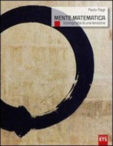 Foto Cover di La mente matematica. Iconografia di una tensione, Libro di Paolo Pagli, edito da ETS