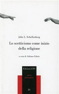 Libro Lo scetticismo come inizio della religione John L. Schellenberg