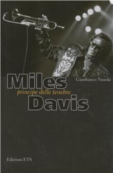 Miles Davis. Principe delle tenebre - Gianfranco Nissola - copertina