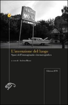 L invenzione del luogo. Spazio dellimmaginario cinematografico.pdf
