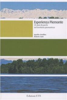 Esperienza piemontese. 35 anni di parchi nel territorio piemontese - Ippolito Ostellino,Roberto Saini - copertina