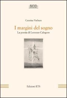 I margini del sogno. La poesia di Lorenzo Calogero - Caterina Verbaro - copertina