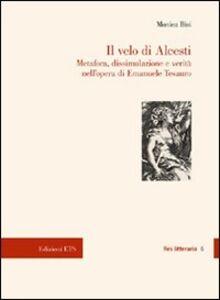 Libro Il velo di Alcesti. Metafora, dissimulazione e verità nell'opera di Emanuele Tesauro Monica Bisi