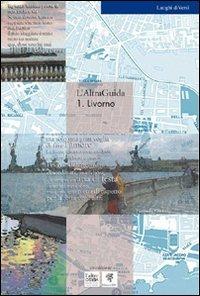 L' L' AltraGuida. Vol. 1: Livorno. - Bachini Anna L. - wuz.it