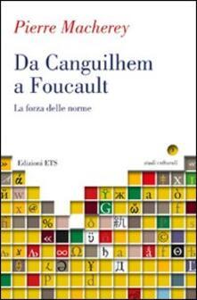 Camfeed.it Da Canguilhem a Foucault. La forza delle norme Image