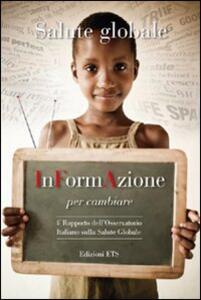 Salute globale. InFormAzione per cambiare. 4° Rapporto dell'Osservatorio Italiano sulla salute globale