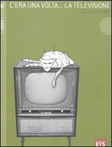 C'era una volta... la televisione - Silvia Moretti - copertina
