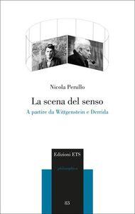 Libro La scena del senso. A partire da Wittgenstein e Derrida Nicola Perullo