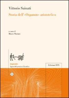 Storia dell'«organon» aristotelico - Vittorio Sainato - copertina