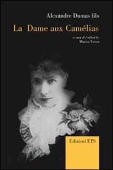 La Dame aux camélias. Ediz. italiana, inglese e francese - Alexandre (figlio) Dumas - copertina