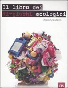 Il libro dei ri-giochi ecologici - Chiara Scalabrino - copertina