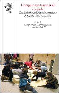 Image of Competenze trasversali a scuola. Trasferibilità della sperimentazione di scuola-città Pestalozzi