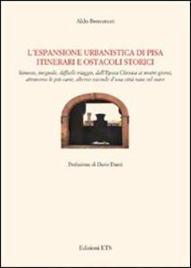 L' espansione urbanistica di Pisa. Itinerari e ostacoli storici