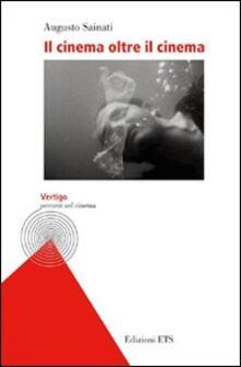 Il cinema oltre il cinema - Augusto Sainati - copertina