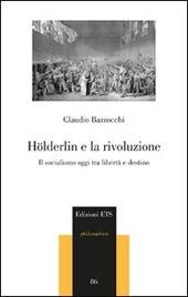 Hölderlin e la rivoluzione. Il socialismo oggi tra libertà e destino