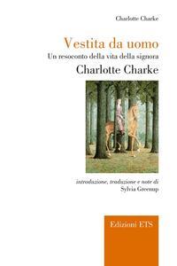 Vestita da uomo. Un resoconto della vita della signora Charlotte Charke