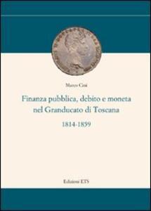 Finanza pubblica, debito e moneta nel Granducato di Toscana (1814-1859)
