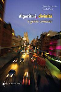 Libro Algoritmi, divinità e gente comune Fabrizio Luccio , Linda Pagli