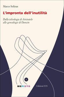 Lpgcsostenible.es L' impronta dell'inutilità. Dalla teleologia di Aristotele alle genealogie di Darwin Image