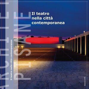 Foto Cover di Il teatro nella città contemporanea, Libro di  edito da ETS