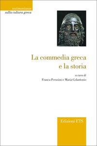 Foto Cover di La commedia greca e la storia, Libro di  edito da ETS