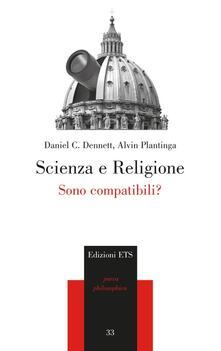 Scienza e religione. Sono compatibili? - Daniel C. Dennett,Alvin Plantinga - copertina