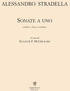 Alessandro Stradella. Opera omnia. Serie VII. Vol. 1: Sonate a uno. Violino e basso continuo.