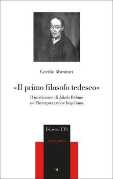 «Il primo filosofo tedesco». Il misticismo di Jakob Böhme nell'interpretazione hegeliana - Cecilia Muratori - copertina