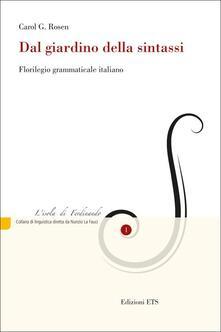 Dal giardino della sintassi. Florilegio grammaticale italiano - Carol G. Rosen - copertina
