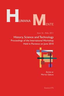 History, science and technology. Proceedings of the international workshop held in Florence on june 2010 - copertina