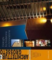 Architetture Grosseto (2012). Vol. 15: Dialoghi fra tradizione e innovazione.