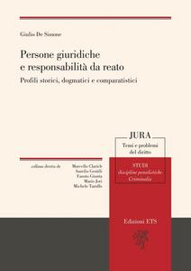 Libro Persone giuridiche e responsabilità da reato. Profili storici, dogmatici e comparatistici Giulio De Simone
