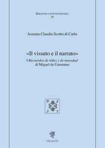 Foto Cover di «Il vissuto e il narrato». I recuerdos de ninez y de mocedad, Libro di Assunta Claudia Scotto Di Carlo, edito da ETS