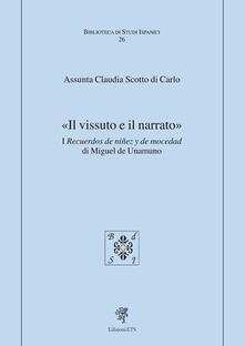 «Il vissuto e il narrato». I recuerdos de ninez y de mocedad - Assunta Claudia Scotto Di Carlo - copertina